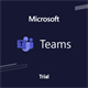 Microsoft Teams Commercial Cloud Trial (Trial)